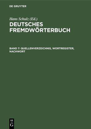 Deutsches Fremdwörterbuch / Quellenverzeichnis, Wortregister, Nachwort von Huber,  Andreas, Kirkness,  Alan, Kubitscha,  Hans, Sommer,  Uwe