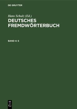 Deutsches Fremdwörterbuch / S von Grebe,  Paul, Kirkness,  Alan, Link,  Elisabeth, Nortmeyer,  Isolde, Strauß,  Gerhard