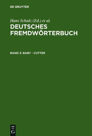 Deutsches Fremdwörterbuch / Baby – Cutter von Kämper-Jensen,  Heidrun, Nortmeyer,  Isolde, Schnerrer,  Rosemarie, Strauß,  Gerhard, Vietze,  Oda