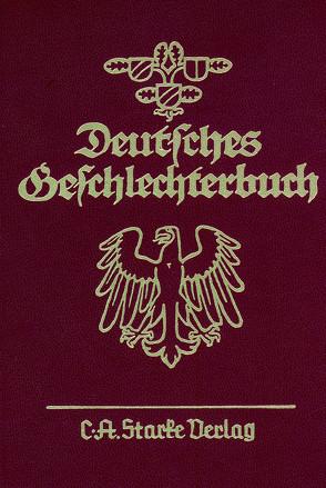 Deutsches Geschlechterbuch. Genealogisches Handbuch bürgerlicher… / Deutsches Geschlechterbuch. Genealogisches Handbuch bürgerlicher… von Steinbicker,  Clemens
