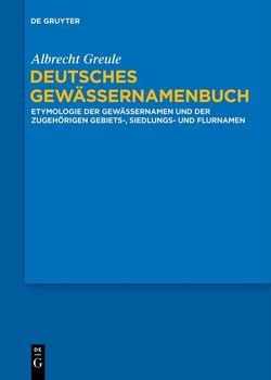 Deutsches Gewässernamenbuch von Greule,  Albrecht
