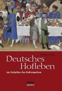 Deutsches Hofleben im Zeitalter der Reformation von Voigt,  Johannes