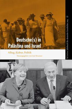 Deutsche(s) in Palästina und Israel von Brunner,  José