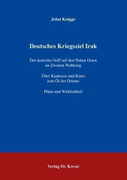 Deutsches Kriegsziel Irak von Knigge,  Jobst