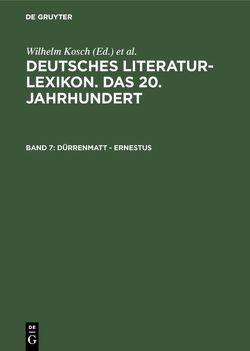 Deutsches Literatur-Lexikon. Das 20. Jahrhundert / Dürrenmatt – Ernestus von Hagestedt,  Lutz, Kosch,  Wilhelm
