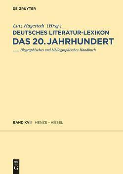 Deutsches Literatur-Lexikon. Das 20. Jahrhundert / Henze – Hettwer von Hagestedt,  Lutz, Kosch,  Wilhelm