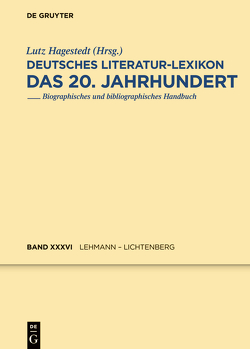 Deutsches Literatur-Lexikon. Das 20. Jahrhundert / Lehmann – Li von Hagestedt,  Lutz, Kosch,  Wilhelm