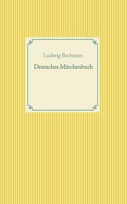 Deutsches Märchenbuch von Bechstein,  Ludwig