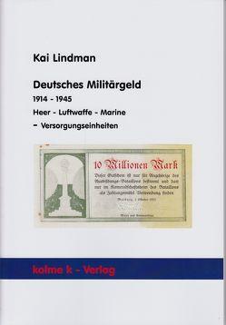 Deutsches Militärgeld 1914 – 1945 Heer – Luftwaffe – Marine – Versorgungseinheiten von Lindman,  Kai
