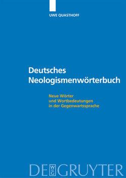 Deutsches Neologismenwörterbuch von Liebold,  Sandra, Quasthoff,  Uwe, Taubert,  Nancy, Wolf,  Tanja