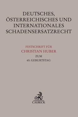 Deutsches, österreichisches und internationales Schadensersatzrecht von Danzl,  Karl-Heinz, Dauner-Lieb,  Barbara, Wittwer,  Alexander