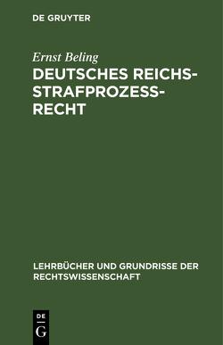 Deutsches Reichsstrafprozeßrecht von Beling,  Ernst