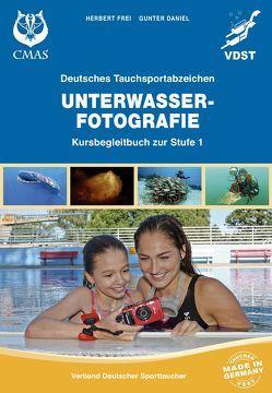 Deutsches Tauchsportabzeichen Unterwasserfotografie von Daniel,  Gunter, Frei,  Herbert, Schneider,  Joachim