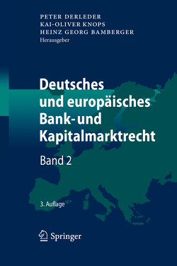 Deutsches und europäisches Bank- und Kapitalmarktrecht von Bamberger,  Heinz Georg, Derleder,  Peter, Knops,  Kai-Oliver