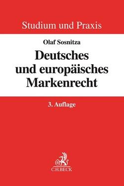 Deutsches und europäisches Markenrecht von Sosnitza,  Olaf