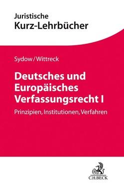 Deutsches und Europäisches Verfassungsrecht I von Sydow,  Gernot, Wittreck,  Fabian