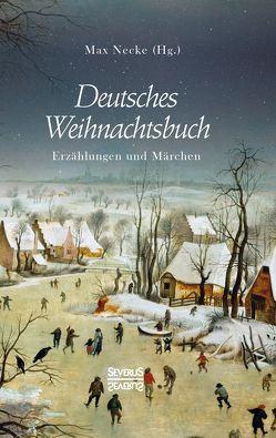Deutsches Weihnachtsbuch von Necke,  Max