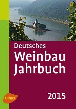 Deutsches Weinbaujahrbuch 2015 von Schultz,  Hans-Reiner, Stoll,  Manfred