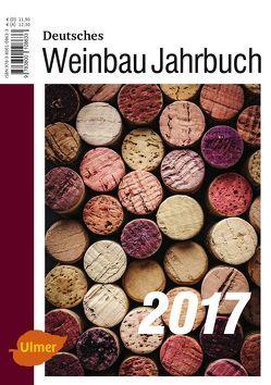 Deutsches Weinbaujahrbuch 2017 von Schultz,  Hans-Reiner, Stoll,  Manfred