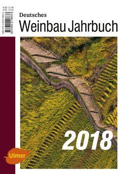 Deutsches Weinbaujahrbuch 2018 von Schultz,  Hans-Reiner, Stoll,  Manfred