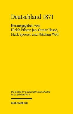 Deutschland 1871 von Hesse,  Jan-Otmar, Pfister,  Ulrich, Spoerer,  Mark, Wolf,  Nikolaus