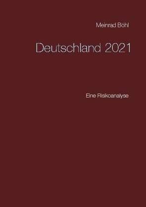 Deutschland 2021 von Böhl,  Meinrad