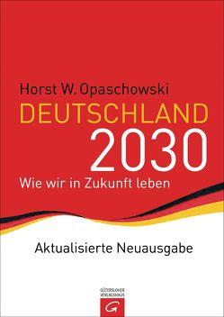 Deutschland 2030 von Opaschowski,  Horst W.