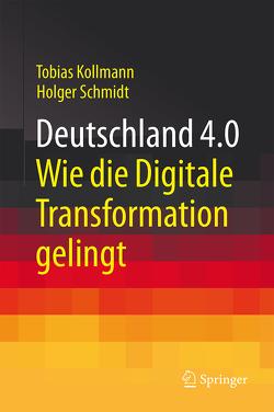 Deutschland 4.0 von Kollmann,  Tobias, Schmidt,  Holger