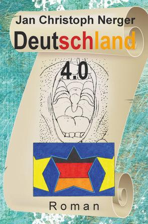 Deutschland 4.0 von Nerger,  Jan Christoph