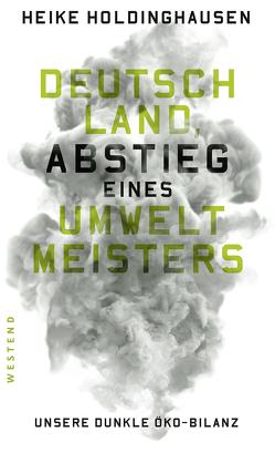 Deutschland, Abstieg eines Umweltmeisters von Holdinghausen,  Heike