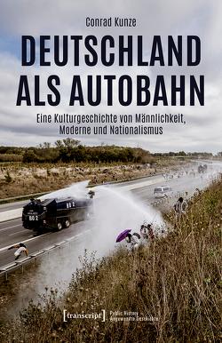 Deutschland als Autobahn von Kunze,  Conrad