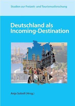 Deutschland als Incoming-Destination von Soboll,  Anja