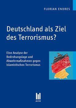 Deutschland als Ziel des Terrorismus? von Endres,  Florian