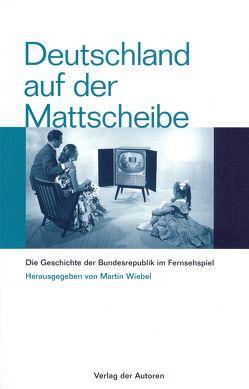 Deutschland auf der Mattscheibe von Wiebel,  Martin