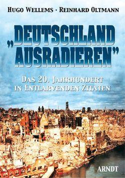 """""""Deutschland ausradieren"""" von Oltmann,  Reinhard, Wellems,  Hugo"""