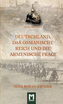 Deutschland, das Osmanische Reich und die Armenische Frage von Boran-Krüger,  Seda, Henze,  Valeska
