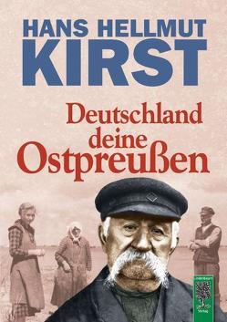 Deutschland deine Ostpreußen von Kirst,  Hans Hellmut