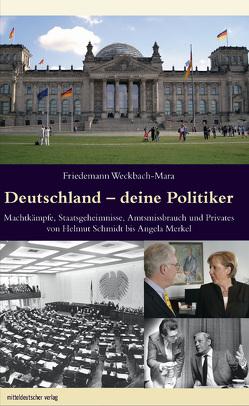Deutschland – deine Politiker von Weckbach-Mara,  Friedemann