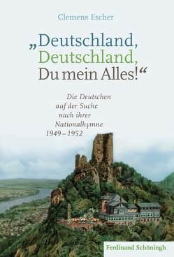 """""""Deutschland, Deutschland, Du mein Alles!"""" von Escher,  Clemens"""