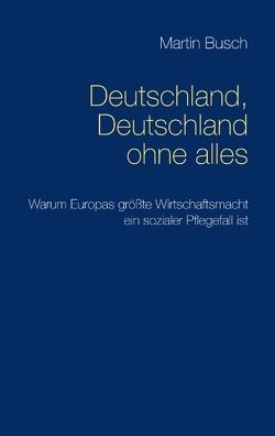Deutschland, Deutschland ohne alles von Busch,  Martin