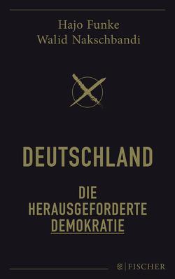 Deutschland – Die herausgeforderte Demokratie von Funke,  Hans Joachim, Nakschbandi,  Walid