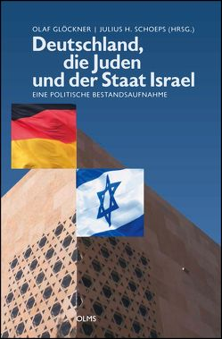 Deutschland, die Juden und der Staat Israel von Glöckner, Olaf, Schoeps, Julius H.