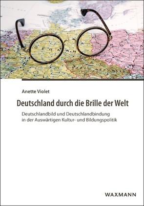 Deutschland durch die Brille der Welt von Violet,  Anette