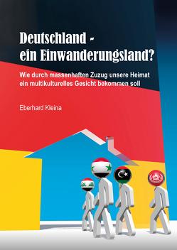Deutschland – ein Einwanderungsland? von Kleina,  Eberhard