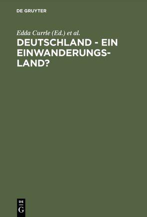 Deutschland – ein Einwanderungsland? von Currle,  Edda, Wunderlich,  Tanja