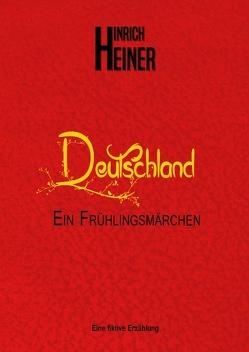 Deutschland Ein Frühlingsmärchen von Heiner,  Hinrich