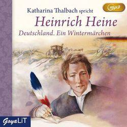 Deutschland. Ein Wintermärchen von Heine,  Heinrich, Thalbach,  Katharina
