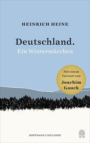 Deutschland. Ein Wintermärchen von Gauck,  Joachim, Heine,  Heinrich, von Pilgrim,  Olivia
