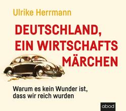 Deutschland, ein Wirtschaftsmärchen von Bengsch,  Dunja, Herrmann,  Ulrike