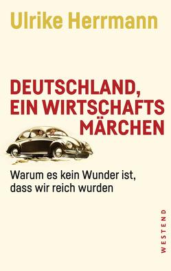 Deutschland, ein Wirtschaftsmärchen von Herrmann,  Ulrike